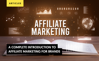 A Complete Introduction to Affiliate Marketing for Brands