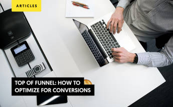 Top Of Funnel: How to Optimize for Conversions