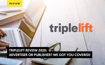 TripleLift Review 2021: Advertiser or Publisher? We Got You Covered! (Update 2021)