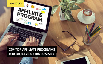 20+ Top Affiliate Programs for Bloggers this summer