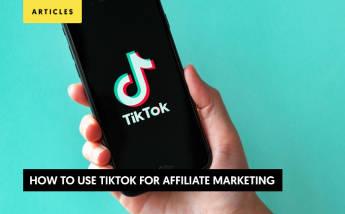 How to Use TikTok For Affiliate Marketing:  Guide 2021 to Monetizing TikTok Traffic