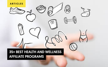 35+ Best Health and Wellness Affiliate Programs