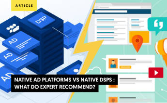 Native Ad Networks vs. Native DSPs: What Do Experts Recommend?