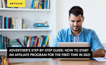 How to Start an Affiliate Program for the First Time in 2021 (Advertiser's Step-By-Step Guide)