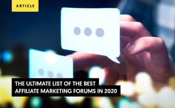The Ultimate List of the Best Affiliate Marketing Forums in 2021