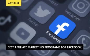10+ Best Affiliate Programs for Facebook in 2021