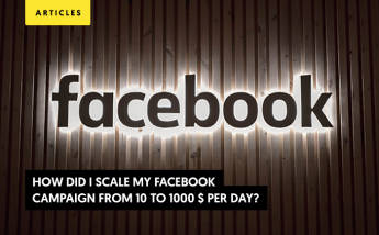 How did I scale my Facebook Ads campaign from 10 to 1000 $ per day?