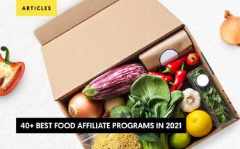 40+ Best Food Affiliate Programs in 2021