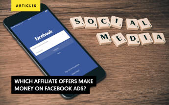 Affiliate Marketing & Facebook Ads - Which Affiliate Programs Makes Money On Facebook?