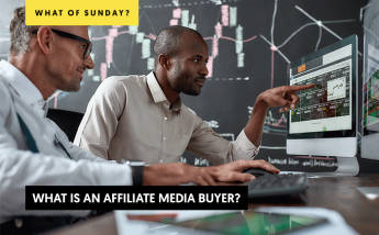 What is an Affiliate Media Buyer?