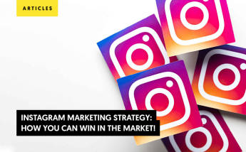 Instagram Marketing Strategy: How You Can Win In The Market!