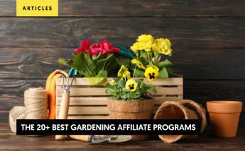 The 20+ Best Gardening Affiliate Programs