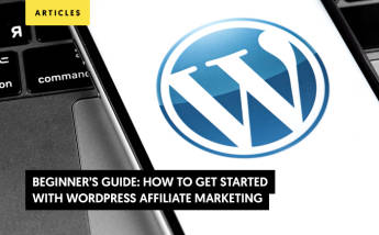 Beginner's Guide: How to Get Started With WordPress Affiliate Marketing