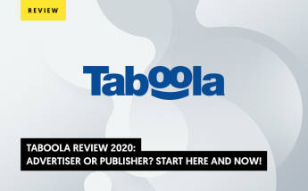 Taboola Review 2021: Advertiser or Publisher? Start Here and Now!