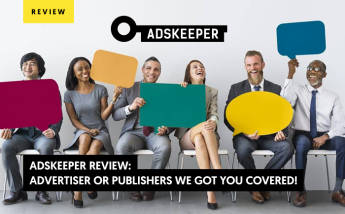 AdsKeeper Review 2021: Advertiser or Publishers? We Got You Covered!
