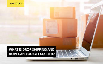 What is Drop Shipping and How Can You Get Started?