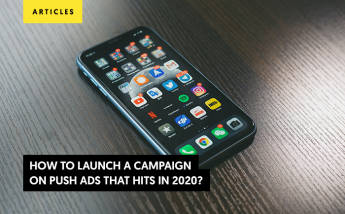 How to Launch a Campaign on Push Ads that Hits in 2021?