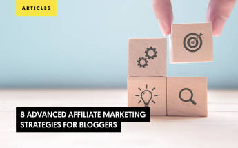 8 Advanced Affiliate Marketing Strategies For Bloggers