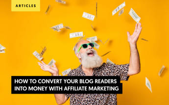 How to Convert Your Blog Readers Into Money with Affiliate Marketing