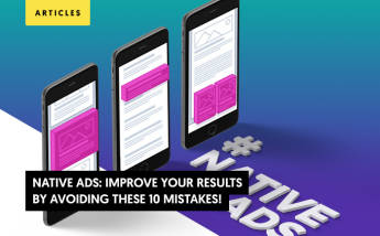 Native Ads: Improve Your Results By Avoiding These 10 Mistakes!