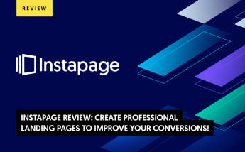 Instapage Review 2021: Create Landing Pages That Boost Conversions!