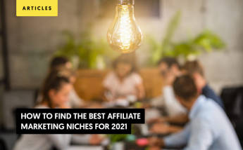 How to Find the Best Affiliate Marketing Niches for 2021