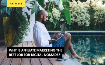 Why Is Affiliate Marketing the Best Job for Digital Nomads?