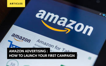 Amazon Advertising : How to launch your first campaign? (Strategies and tips 2021)
