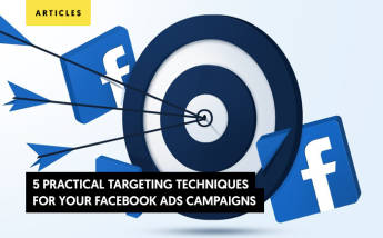 5 Practical Targeting Techniques for Your Facebook Ads Campaigns