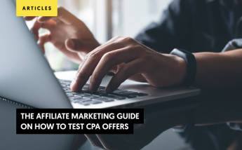 The Affiliate Marketing Guide on How to Test CPA Offers