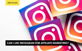 Can I Use Instagram for Affiliate Marketing? Guideline for 2021