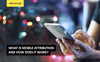 What Is Mobile Attribution and How Does It Work?