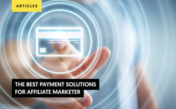 What Are the Best Payment Solutions for Affiliate Marketer?