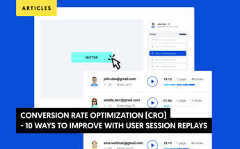 10 Ways to Improve Conversion Rate Optimization (CRO) With User Session Replays