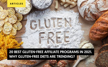 20 Best Gluten-Free Affiliate Programs in 2021. Why gluten-free diets are trending?