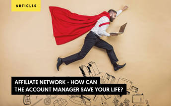 Affiliate Network - How can the Account Manager save your life?