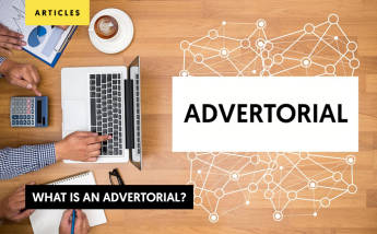 What is an Advertorial? Tips to write a great Advertorial.