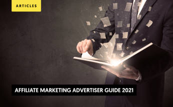 Affiliate Marketing Guide 2021 for Advertisers: How to implement it into your business?