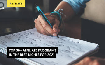 Top 30+  Affiliate programs in the best niches for 2021