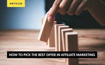 How to pick the best offer in Affiliate marketing?