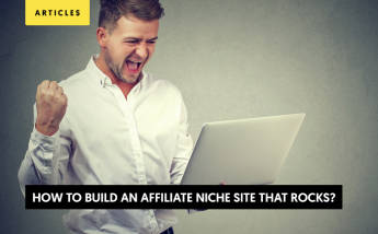 How to build an affiliate niche site that rocks?