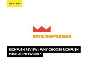 RichPush Review: Why choose RichPush push ad network?