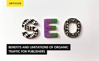 Benefits and limitations of organic traffic for publishers