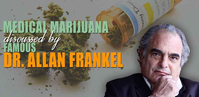 medical-marijuana-discussed-by-famous-dr-allan-frankel