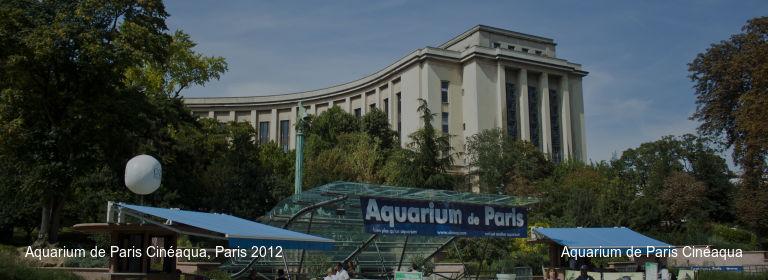 Aquarium de Paris Cinéaqua, Paris 2012 Aquarium de Paris Cinéaqua
