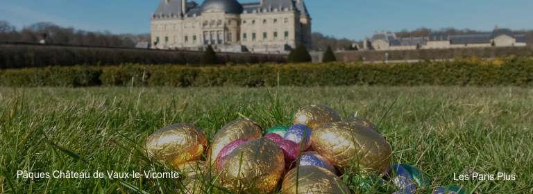 Pâques Château de Vaux-le-Vicomte Les Paris Plus