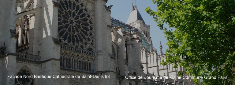 Facade Nord Basilique Cathédrale de Saint-Denis 93 Office de Tourisme de Plaine Commune Grand Paris