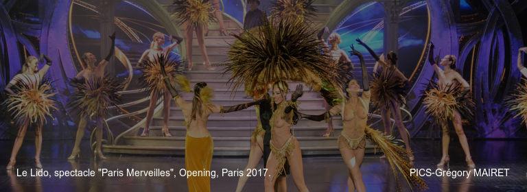 """Le Lido%252C spectacle """"Paris Merveilles""""%252C Opening%252C Paris 2017. PICS-Grégory MAIRET"""