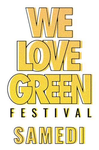 We Love Green Samedi