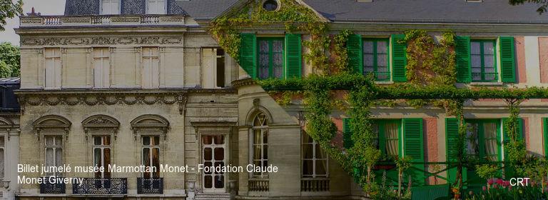 Billet jumelé musée Marmottan Monet - Fondation Claude Monet Giverny CRT